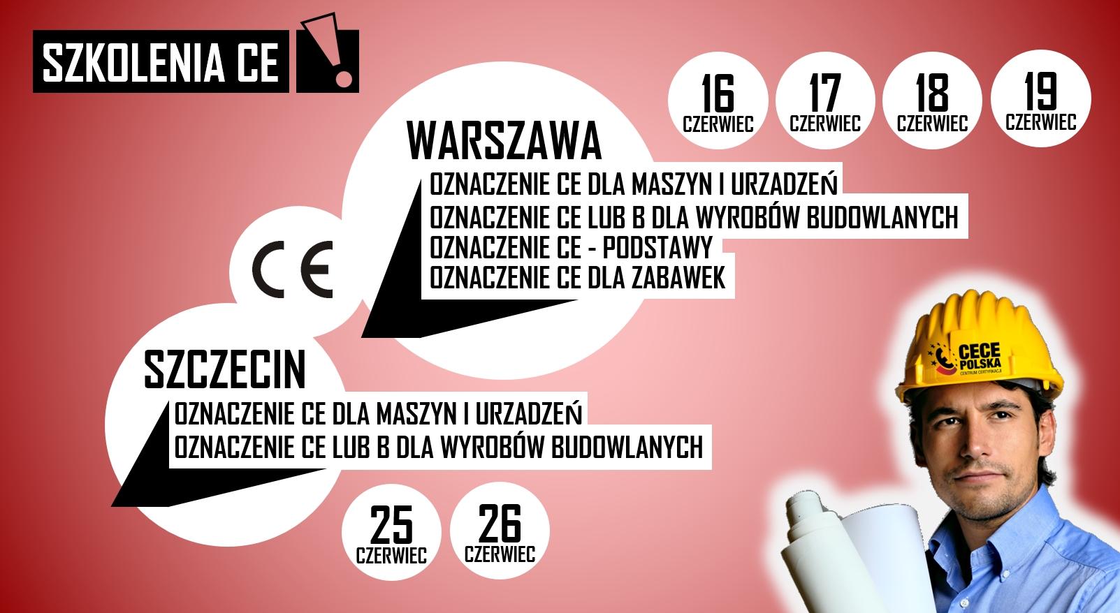 znak CE - WARSZAWA I SZCZECIN - CZERWIEC